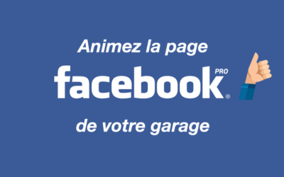 Animer la page facebook de son garage